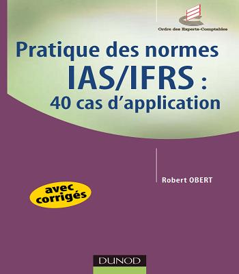 pratique des normes IAS-IFRS : 40 cas d'application en PDF
