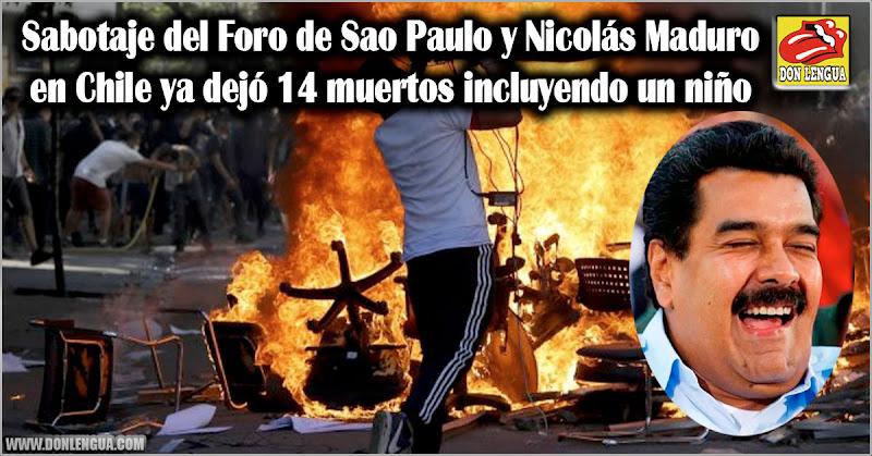 Sabotaje del Foro de Sao Paulo y Nicolás Maduro en Chile ya dejó 14 muertos incluyendo un niño