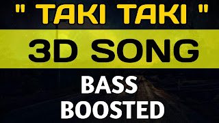 TAKI TAKI Song Lyrics with 3D Song Download Link