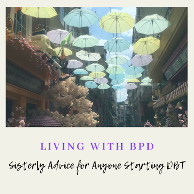 Sisterly Advice For Anyone Starting DBT