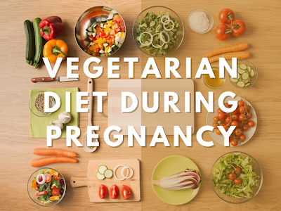 Vegetarian Diet During Pregnancy