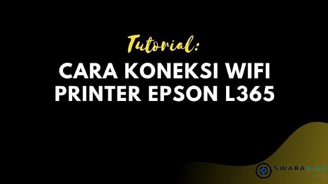 Cara Koneksi Wifi Printer Epson L365