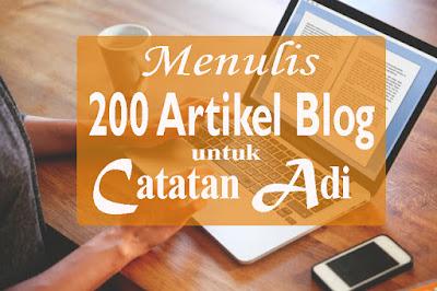 menulis 200 postingan blog dalam 6 bulan - catatanadi.com