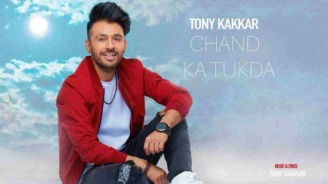 Chand Ka Tukda Lyrics – Tony Kakkar
