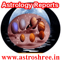 Astrology reports by 'ASTROLOGER ASTROSHREE', Education Analysis Report, Numerology Analysis Report, Marriage Analysis Report, Livelihood or Career Analysis Report, Health analysis Report With Solutions, Business Analysis Report, Children Or Progeny Analysis Report.