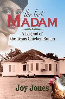 The Last Madam, A Legend of the Texas Chicken Ranch - adult historical fiction by Joy Jones