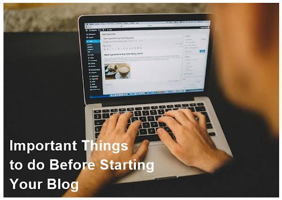 Important Things to know Before Starting Your Blog