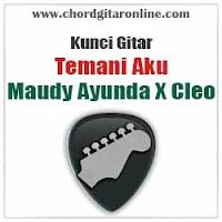Chord Kunci Gitar Maudy Ayunda X Cleo Temani Aku