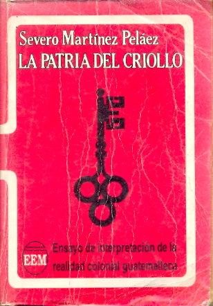 libro la patria del criollo severo martinez pelaez