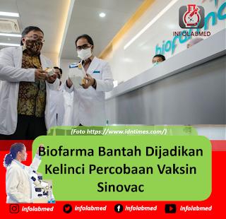 Biofarma Bantah Dijadikan Kelinci Percobaan Vaksin Sinovac