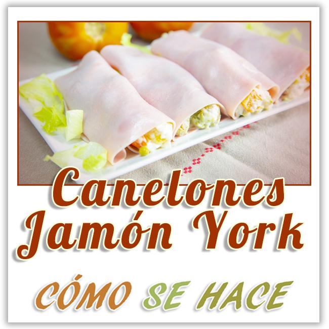 CANELONES DE JAMON DE YORK