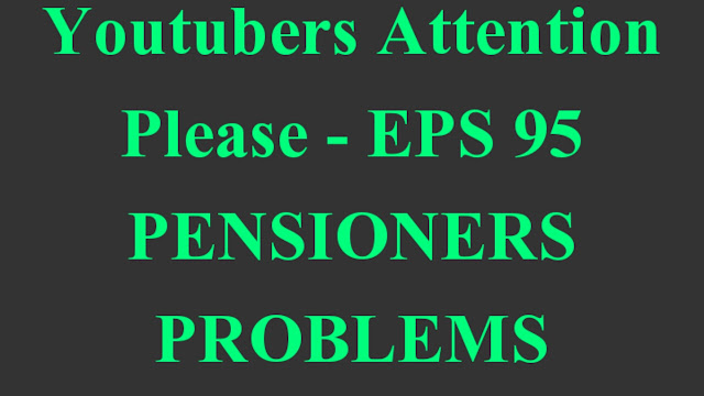 EPS 95 PENSION 2020 | Youtubers Attention | EPS 95 Pensioners problems in Telugu