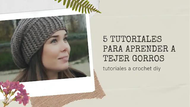 5 Tutoriales para aprender a tejer gorros a crochet