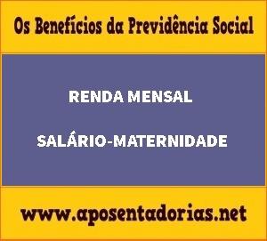Renda do salário-maternidade da segurada no período de graça.