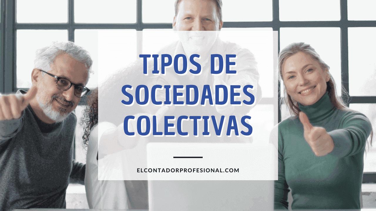 tipos de sociedades colectivas