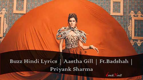 Buzz-Hindi-Lyrics-Aastha-Gill-Ft-Badshah-Priyank-Sharma