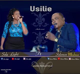 Audio |Solomon Mkubwa Ft. Sola Ligh – Usilie  | Download Mp3