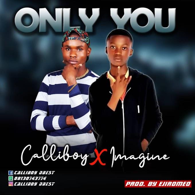 MP3 || Calliboy - Only You Ft. Imagine (Prod. Ejiromeo)