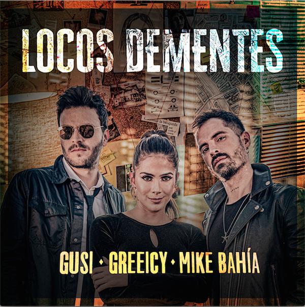 Lanzamientos-Gusi-Greeicy-Mike-Bahia-Locos-Dementes