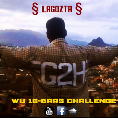 VÍDEO - G2H - § lagozta §  Wu 16-Bars Challenge [Prod by BJ Gates]