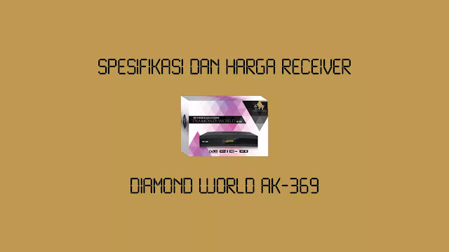Spesifikasi dan Harga Receiver Diamond World