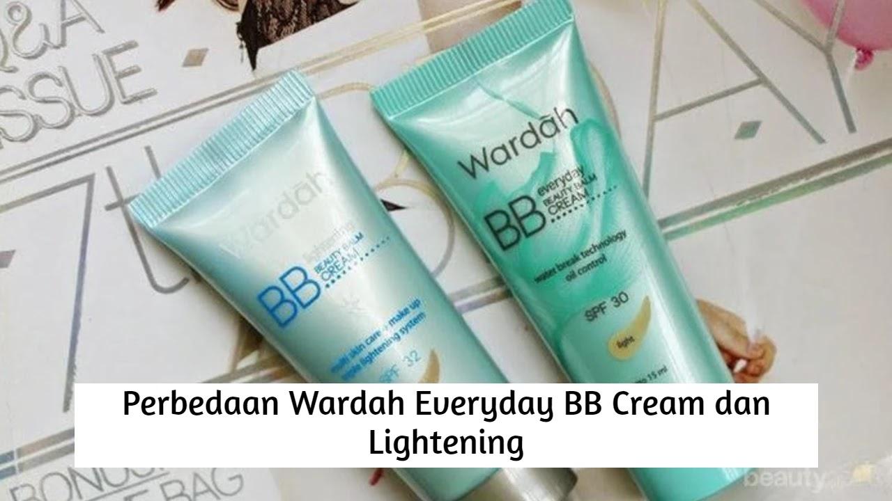 Perbedaan Wardah Everyday BB Cream dan Lightening