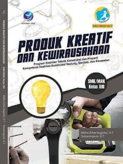Produk Kreatif dan Kewirausahaan - Program Keahlian Teknik Konstruksi dan Properti Kompetensi Keahlian Konstruksi Gedung, Sanitasi, dan perawatan - SMK/MAK XIII