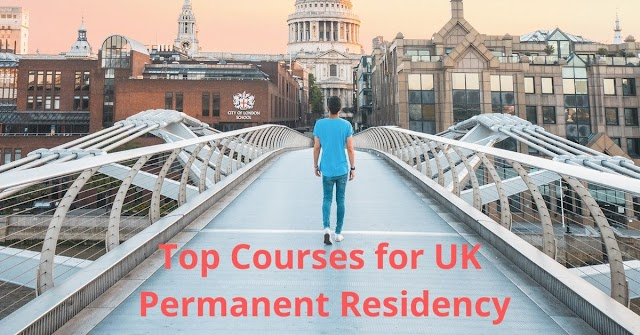 Top 10 Courses to Get Permanent Residency (PR) | Study in UK