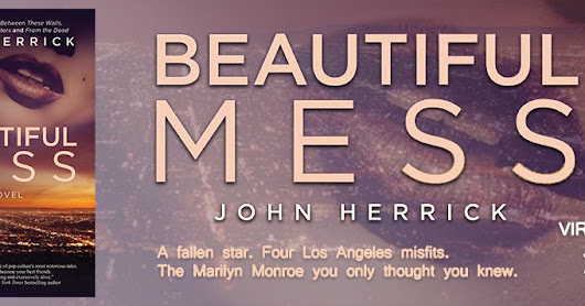 Virtual Tour w/Giveaway: Beautiful Mess by John Herrick