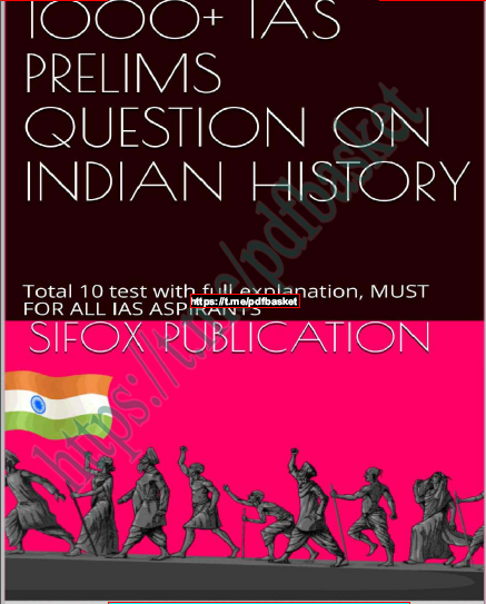 1000+ IAS  Question on Indian History :  For IAS Exam PDF Book