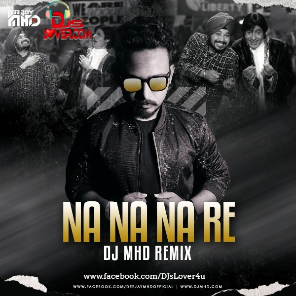 Na Na Na Re Remix DJ MHD