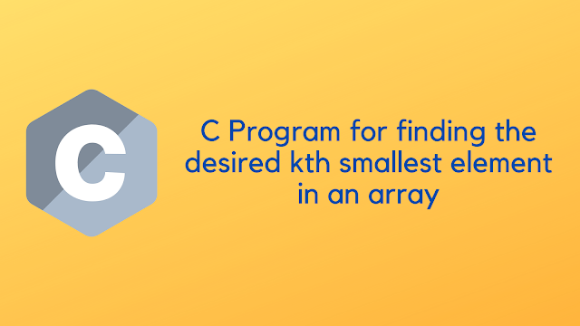 C program for finding the desired kth smallest element in an array
