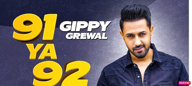 91 Ya 92 Lyrics - Gippy Grewal || The Lyrics House