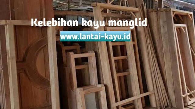 kelebihan kayu manglid