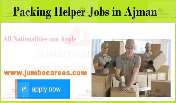 Packing Helper Jobs in UAE Ajman for All Nationality