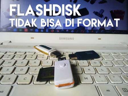 Flashdisk error Tidak Bisa Di format