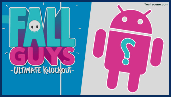 Fall Guys mobile: هل ستتوفر اللعبة على هواتف Android؟