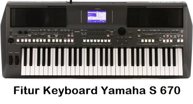 Yamaha PSR S 670 Keyboard Arranger Termurah Dikelasnya, Begini Fitur Dan Harganya