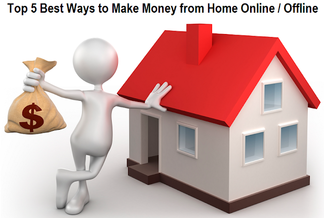 Top 5 Best Ways to Make Money from Home Online-Offline