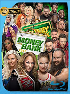 Watch WWE Money in the Bank (2018) HD [1080p] Latino [GoogleDrive] SilvestreHD