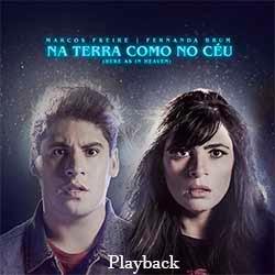 Na Terra Como No Céu (Here As In Heaven) (Playback) - Marcos Freire feat. Fernanda Brum