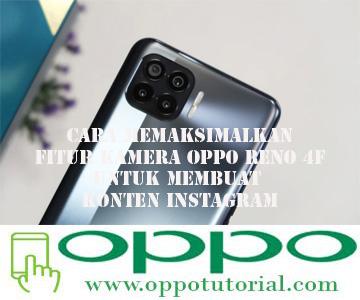 Cara Memaksimalkan Fitur Kamera OPPO Reno 4F untuk Membuat Konten Instagram