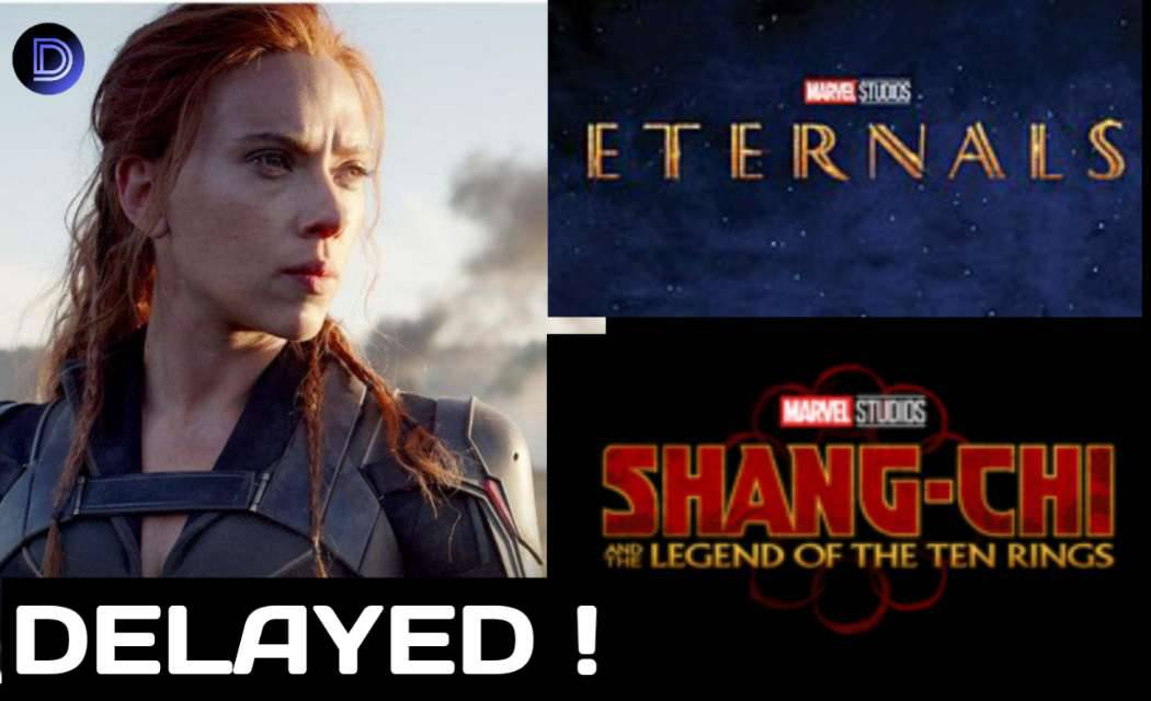 Marvel Delays Black Widow , Eternals and Shang-Chi for 2021