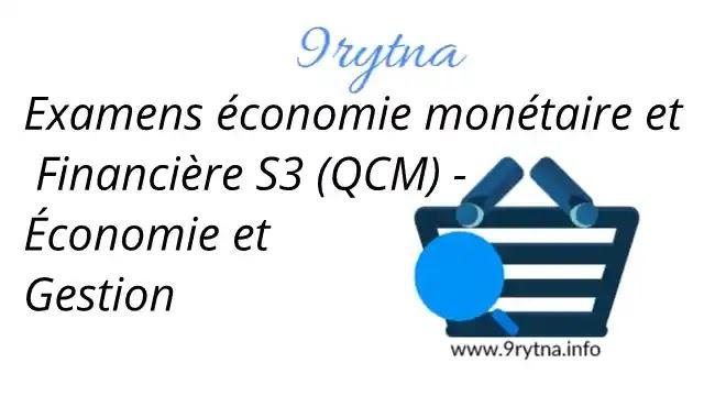 Examens économie monétaire et Financière S3 (QCM) - Économie et gestion - faculté économie et gestion