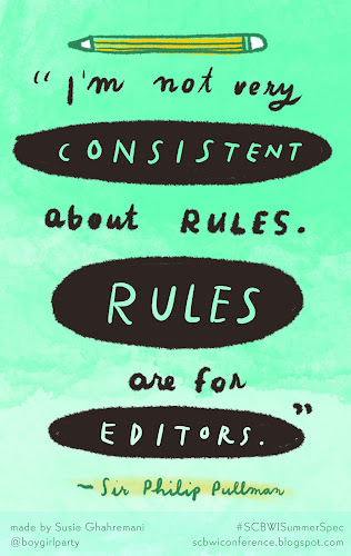 I'm not very consistent about rules. Rules are for editors. –Sir Philip Pullman