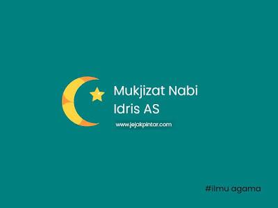 Kisah Nabi Idris AS lengkap dan jelas - Mukjizat Nabi Idris
