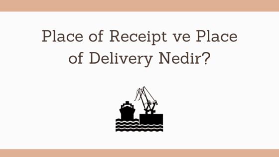 place of receipt ve place of delivery kavramları resim