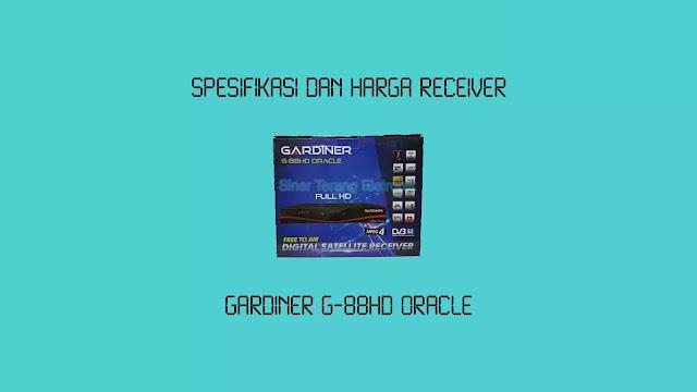 Spesifikasi dan Harga Receiver Gardiner G-88HD Oracle