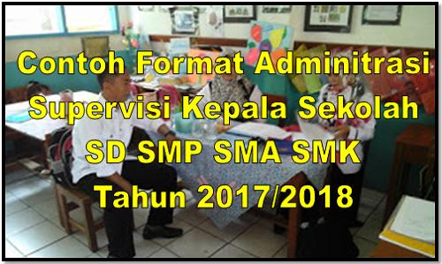 Contoh Format Adminitrasi Supervisi Kepala Sekolah SD SMP SMA SMK Tahun 2017/2018