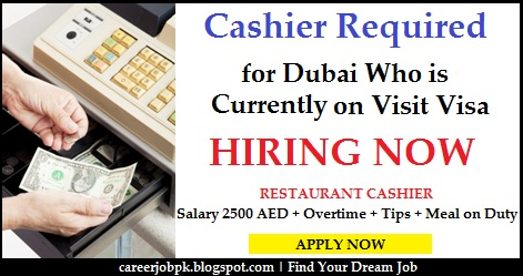 Cashier Required for Dubai Who is Currently on Visit Visa
